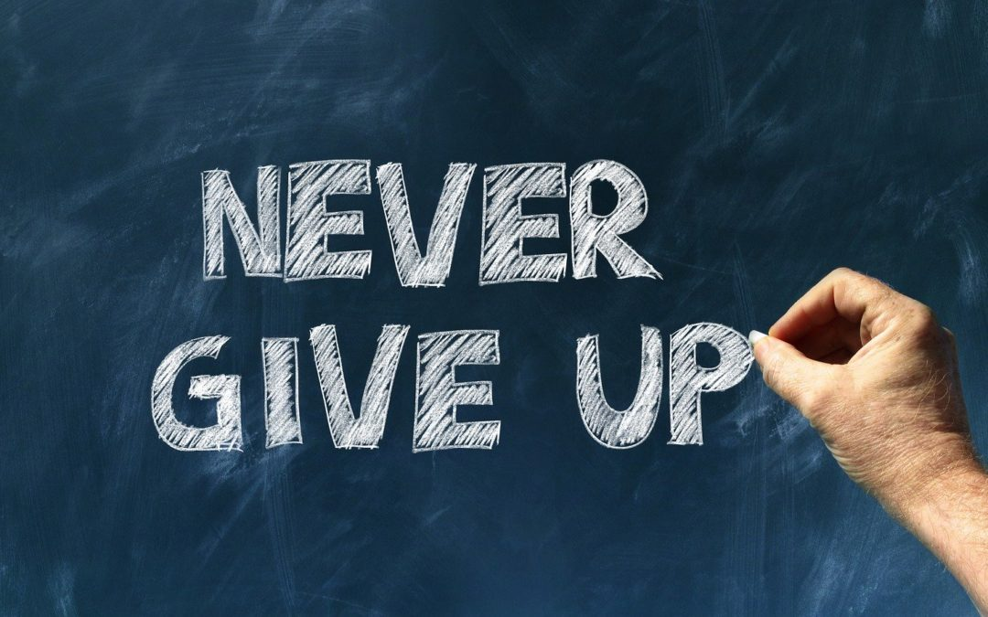 Never Give Up! 4 Ways to Improve Perseverance